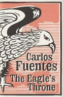 The Eagle's Throne by Carlos Fuentes The Eagle's Throne by Carlos Fuentes The Eagle's Throne by Carlos Fuentes The Eagle's Throne  by Carlos Fuente The Eagle's Throne by Carlos Fuentes The Eagle's Throne by Carlos Fuentes
