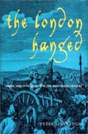 The London Hanged: Crime and Civil Society in the 18th Century by Peter Linebaugh