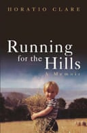 Running for the Hills: A Memoir by Horatio Clare