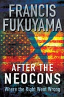 After the Neocons by Francis Fukuyama