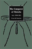 The Conquest of Malaria in Italy, 1900-1962 by Frank M Snowden