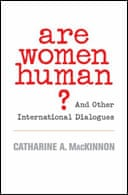 Are Women Human? by Catharine MacKinnon