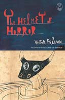 Helmet of Horror by Victor Pelevin
