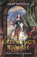 The Sale of the Late King's Goods by Jerry Brotton