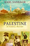 Palestine: A Personal History by Karl Sabbagh