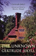 The Unknown Gertrude Jekyll selected and edited by Martin Wood