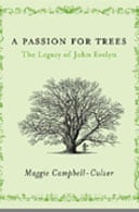A Passion For Trees: The Legacy of John Evelyn by Maggie Campbell-Culver