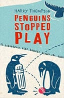 Penguins Stopped Play by Harry Thompson
