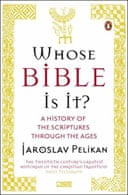 Whose Bible Is It? A History of Scriptures Through the Ages by Jaroslav Pelikan