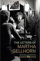 The Letters Of Martha Gellhorn edited by Caroline Moorehead