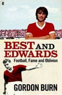 Best and Edwards by Gordon Burn