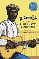Heroes of Blues, Jazz, and Country by R. Crumb