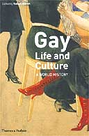 Gay Life and Culture edited by Robert Aldrich