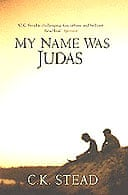 My Name Was Judas by CK Stead