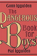 The Dangerous Book for Boys by Conn and Hal Iggulden