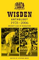 Wisden Anthology 1978-2006 edited by Stephen Moss