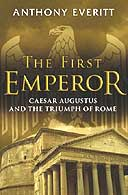 The First Emperor by Anthony Everitt