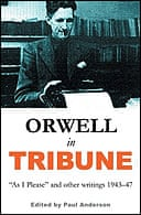 Orwell in Tribune by Paul Anderson