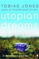 Utopian Dreams by Tobias Jones