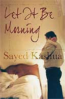 Let It Be Morning by Sayed Kashua, translated by Miriam Shlesinger