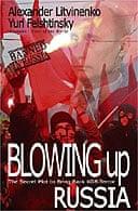 Blowing Up Russia by Alexander Litvinenko & Yuri Felshtinksy