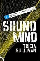 Sound Mind by Tricia Sullivan