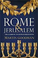 Rome and Jerusalem: The Clash of Ancient Civilisations by Martin Goodman
