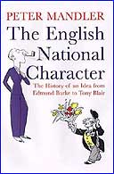 English National Character: The History of an Idea from Edmund Burke to Tony Blair by Peter Mandler
