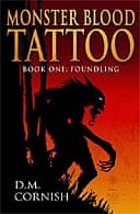 Monster Blood Tattoo, Book One: Foundling by DM Cornish