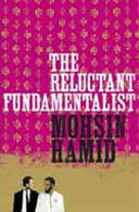 The Reluctant Fundamentalist by Moshin Hamid