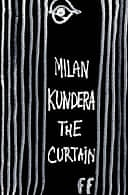The Curtain: An Essay in Seven Parts by Milan Kundera