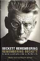 Beckett Remembering, Remembering Beckett, edited by James and Elizabeth  Knowlson