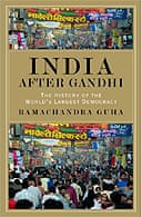 India After Gandhi:The History of the World's Largest Democracy  by Ramachandra Guha