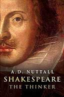 Shakespeare the Thinker by AD Nuttall