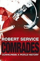 Comrades: A World History of Communism by Robert Service