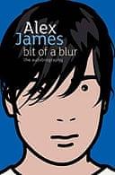 A Bit of a Blur by Alex James