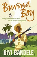 Burma Boy by Biyi Bandele