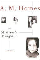 The Mistress's Daughter by AM Homes