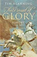 The Pursuit of Glory: Europe 1648-1815 by Tim Blanning