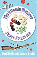 The Vitamin Murders by James Fergusson