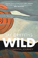 Wild: An Elemental Journey by Jay Griffiths