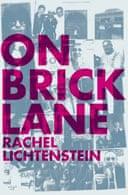 On Brick Lane by Rachel Lichtenstein