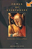 Fools Are Everywhere: The Court Jester Around the World by Beatrice K Otto