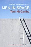 Men in Space by Tom McCarthy