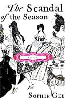Scandal of the Season by Sophie Gee