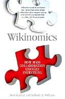 Wikinomics by Don Tapscott and Anthony Williams