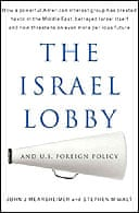The Israel Lobby and US Foreign Policy by John J Mearsheimer and Stephen M Walt