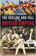 The Decline and Fall of the British Empire by Piers Brandon