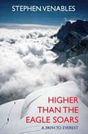 Higher Than the Eagle Soars by Stephen Venables