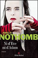 Ni d'Eve Ni d'Adam by Amelie Nothomb